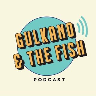 Gulkano & The Fish