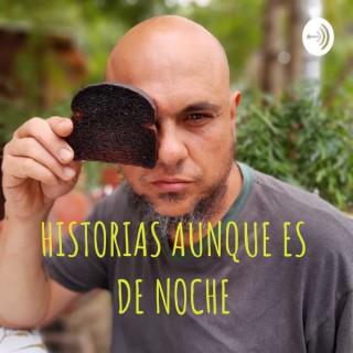 HISTORIAS AUNQUE ES DE NOCHE