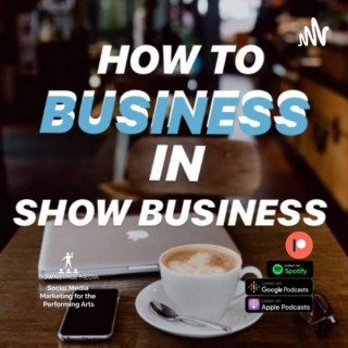 How To Business In Show Business