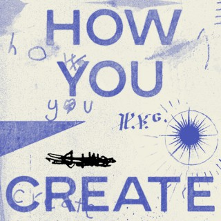 How You Create