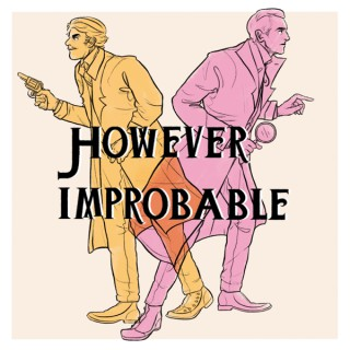 However Improbable