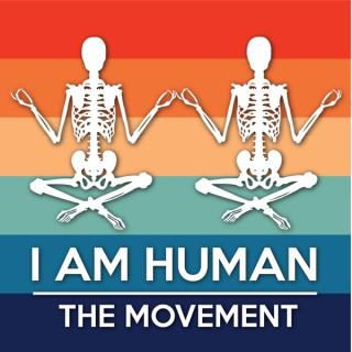I AM HUMAN The Movement