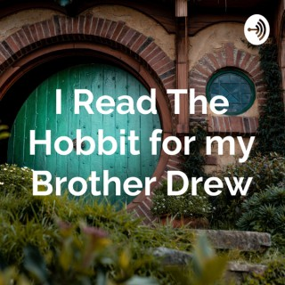 I Read The Hobbit for my Brother Drew