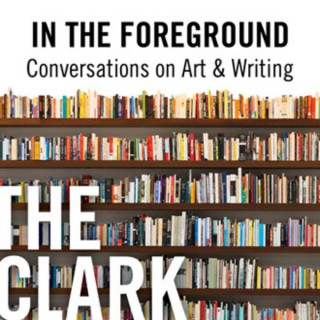 In the Foreground: Conversations on Art & Writing
