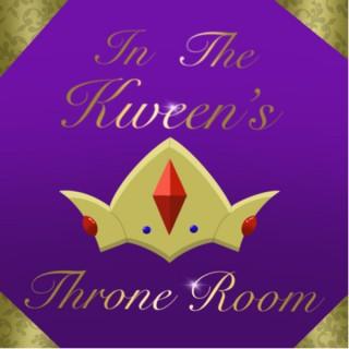In The Kween's Throne Room