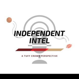 Independent Intel: A Tuff Crowd Perspective