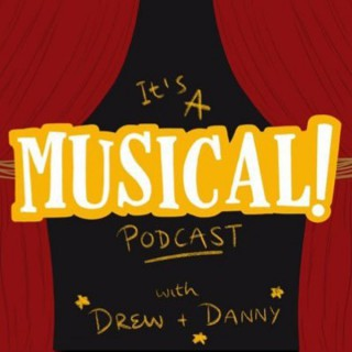 It's A Musical! Podcast