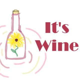 It's Wine
