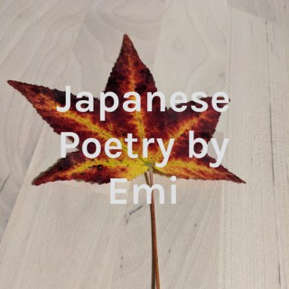 Japanese Poetry by Emi