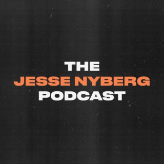 Jesse Nyberg Podcast