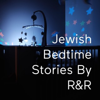 Jewish Bedtime Stories By R&R