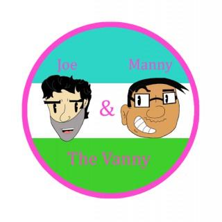 Joe, Manny, & The Vanny