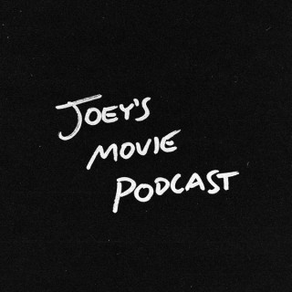 Joey's Movie Podcast