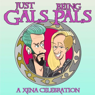 Just Gals Being Pals: A Xena Celebration