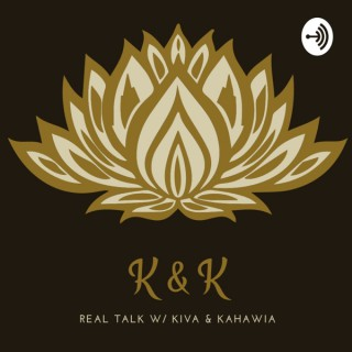 K & K Real Talk