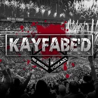 KAYFABED: Pro Wrestling Podcast