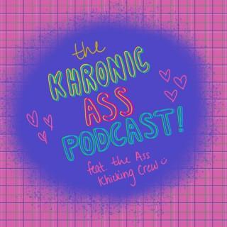 Khronic Ass-Podcast
