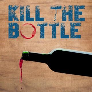 Kill The Bottle