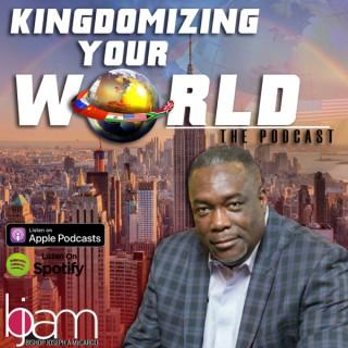 Kingdomizing Your World