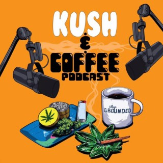 Kush and Coffee