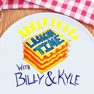 Lasagna Time with Billy and Kyle