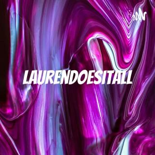 Laurendoesitall: Podcast Edition