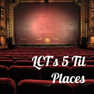 LCT's 5 Til Places