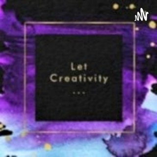 Let Creativity...