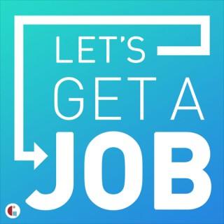 Let's Get A Job