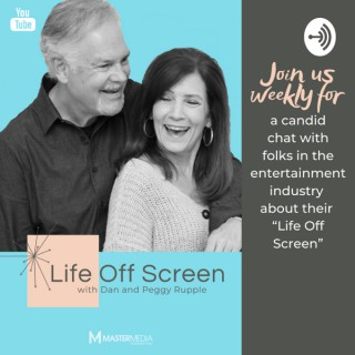 Life Off Screen with Dan & Peggy Rupple