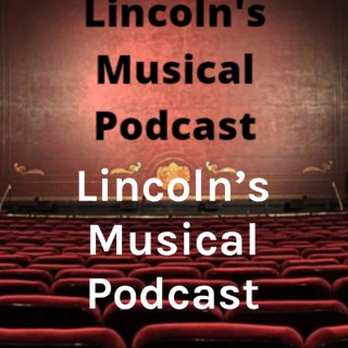 Lincoln's Musical Podcast