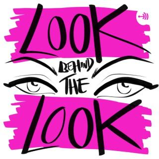 Look Behind The Look
