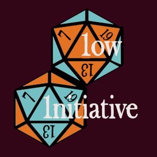 Low Initiative