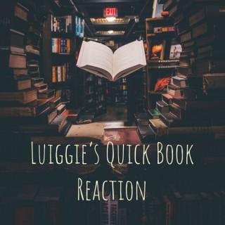Luiggie's Quick Book Reaction