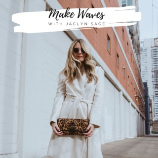 Make Waves with Jaclyn Sage