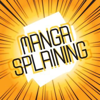 Mangasplaining