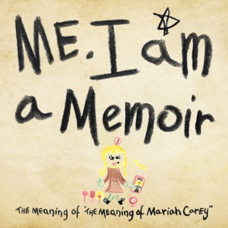 Me. I Am. A Memoir. The Meaning of 'The Meaning of Mariah Carey'