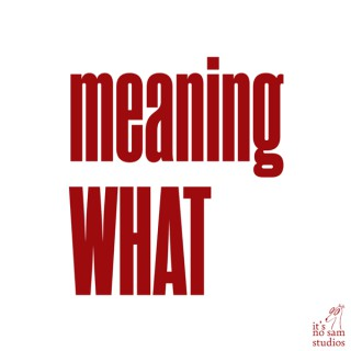 Meaning What