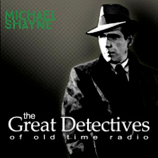 Michael Shayne  - The Great Detectives of Old Time Radio