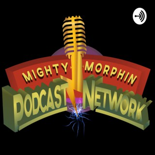 Mighty Morphin Podcast Network