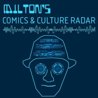 Milton's Comics & Culture Radar