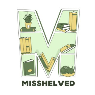 Misshelved: a podcast for book lovers