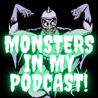 Monsters in my Podcast