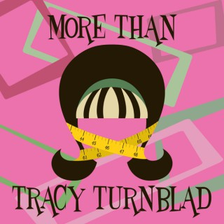 More Than Tracy Turnblad