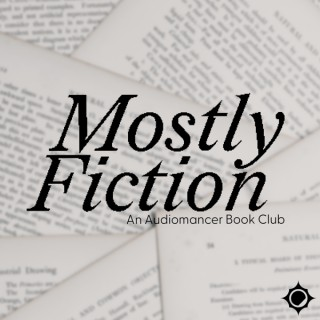 Mostly Fiction   An Audiomancer Book Club