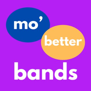 Mo' Better Bands - a Podcast for Music Educators
