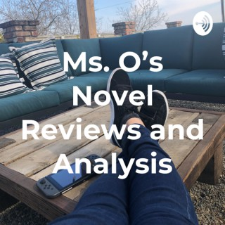 Ms. O's Novel Reviews and Analysis