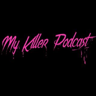 My Killer Podcast's Podcast