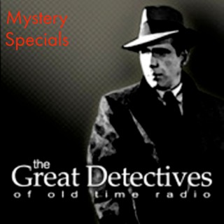 Mystery Special  - The Great Detectives of Old Time Radio