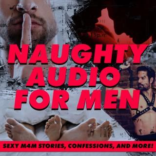 Naughty Audio for Men